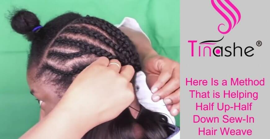 Here Is A Method That Is Helping Half Up-Half Down Sew-In